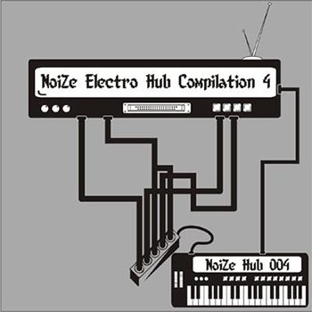 Noize Electro Hub Compilation 4 - Various Artists - With Baz Reznik